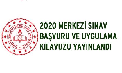 2020 MERKEZİ SINAV BAŞVURU VE UYGULAMA KILAVUZU YAYINLANDI