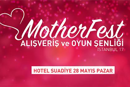 MOTHERFEST ALIŞVERİŞ ve OYUN ŞENLİĞİ DOĞA KOLEJİ SPONSORLUĞUNDA 28 MAYIS'TA HOTEL SUADİYE'DE!