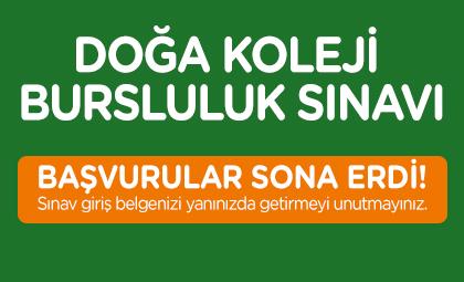 DOĞA KOLEJİ BURSLULUK SINAVI BAŞVURULARI SONA ERDİ!