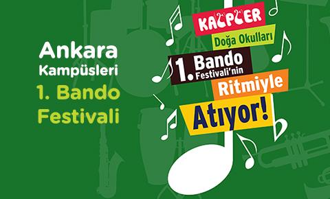 ANKARA KAMPÜSLERİNDE 1. BANDO FESTİVALİ BAŞLIYOR!
