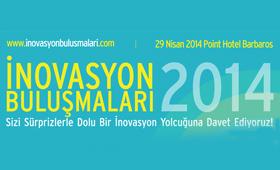 """İNOVASYON'UN LİDERLERİ  """"2014 İNOVASYON BULUŞMALARINDA"""" BİR ARAYA GELİYOR!"""