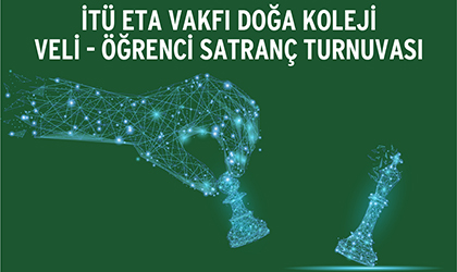 İTÜ ETA VAKFI DOĞA KOLEJİ VELİ-ÖĞRENCİ SATRANÇ TURNUVASI BAŞLIYOR!