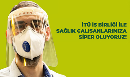 """İTÜ İŞ BİRLİĞİYLE SAĞLIK ÇALIŞANLARINA """"SİPER"""" OLUYORUZ!"""
